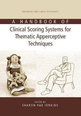 A Handbook of Clinical Scoring Systems for Thematic Apperceptive Techniques