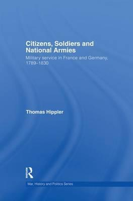 Citizens, Soldiers and National Armies