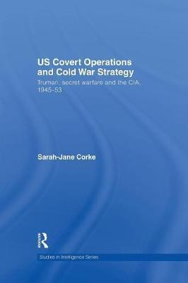 US Covert Operations and Cold War Strategy