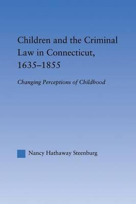 Children and the Criminal Law in Connecticut, 1635-1855
