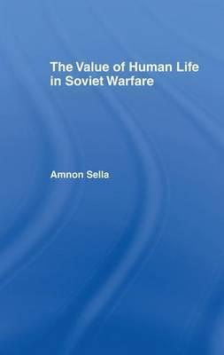 The Value of Human Life in Soviet Warfare