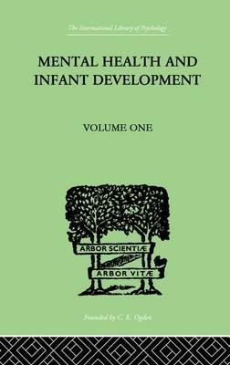 Mental Health and Infant Development: Papers and Discussions Volume 1