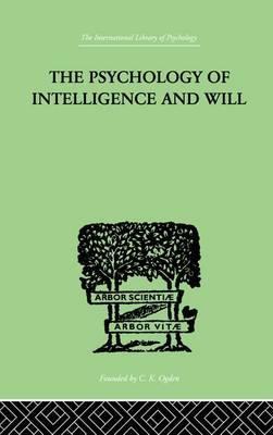The Psychology Of Intelligence And Will