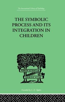 The Symbolic Process and its Integration in Children