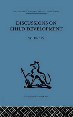 Discussions on Child Development: Volume 4