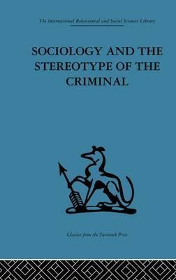 Sociology and the Stereotype of the Criminal