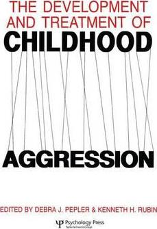 The Development and Treatment of Childhood Aggression