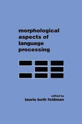 Morphological Aspects of Language Processing