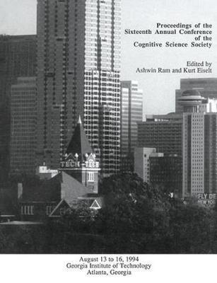 Proceedings of the Sixteenth Annual Conference of the Cognitive Science Society