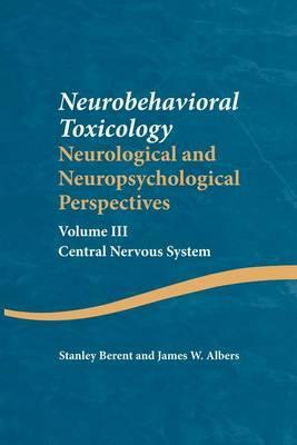 Neurobehavioral Toxicology: Neurological and Neuropsychological Perspectives: Volume III