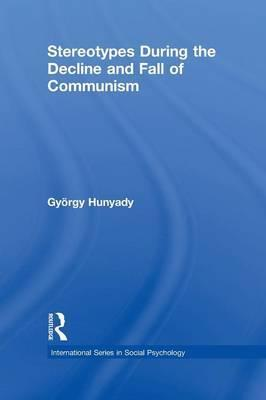 Stereotypes During the Decline and Fall of Communism