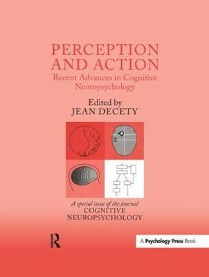 Perception and Action: Recent Advances in Cognitive Neuropsychology