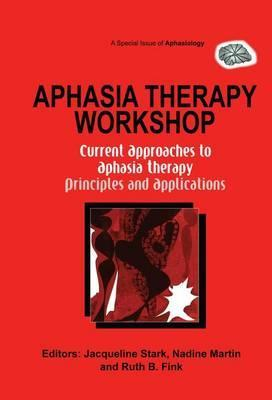 Aphasia Therapy Workshop: Current Approaches to Aphasia Therapy - Principles and Applications
