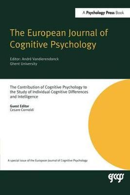 The Contribution of Cognitive Psychology to the Study of Individual Cognitive Differences and Intelligence