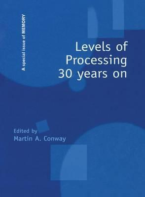 Levels of Processing 30 Years on