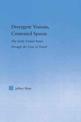 Divergent Visions, Contested Spaces