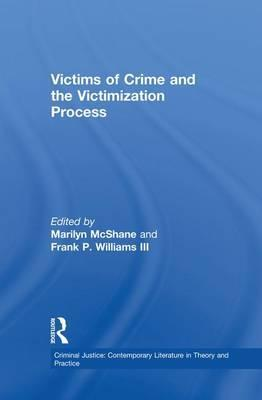 Victims of Crime and the Victimization Process