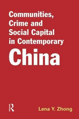 Communities, Crime and Social Capital in Contemporary China