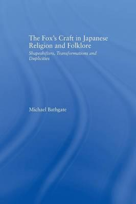The Fox's Craft in Japanese Religion and Culture