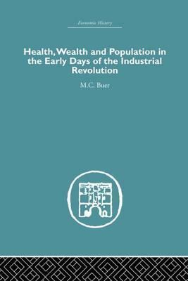 Health, Wealth and Population in the Early Days of the Industrial Revolution