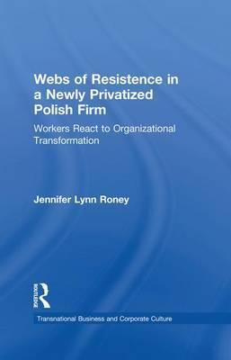 Webs of Resistence in a Newly Privatized Polish Firm