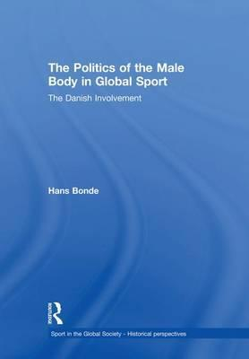 The Politics of the Male Body in Global Sport
