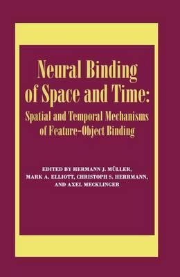 Neural Binding of Space and Time: Spatial and Temporal Mechanisms of Feature-Object Binding