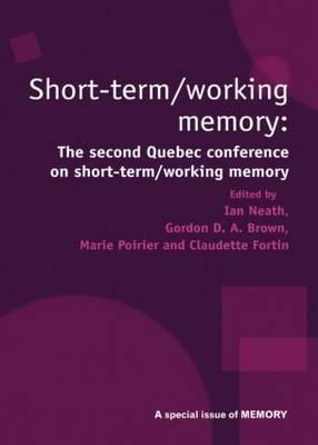 Short Term/Working Memory: Second Quebec Conference on Short-Term/Working