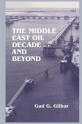 The Middle East Oil Decade and Beyond