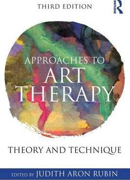 Approaches to Art Therapy - Judith Aron Rubin