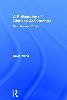 A Philosophy of Chinese Architecture