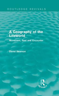 A Geography of the Lifeworld