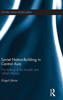 Soviet Nation-Building in Central Asia