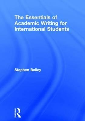 The Essentials of Academic Writing for International Students