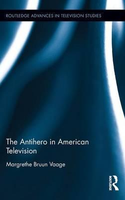 The Antihero in American Television