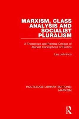 Marxism, Class Analysis and Socialist Pluralism