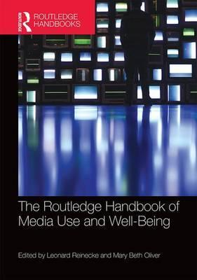 The Routledge Handbook of Media Use and Well-Being