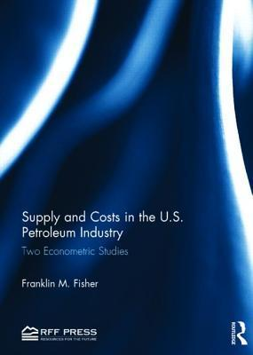 Supply and Costs in the U.S. Petroleum Industry