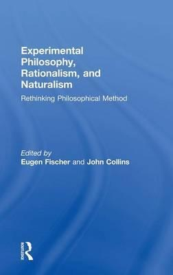 Experimental Philosophy, Rationalism, and Naturalism