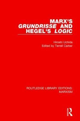Marx's 'Grundrisse' and Hegel's 'Logic'