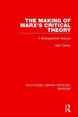 The Making of Marx's Critical Theory