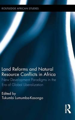 Land Reforms and Natural Resource Conflicts in Africa