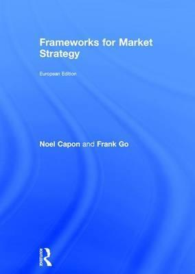 Frameworks for Market Strategy