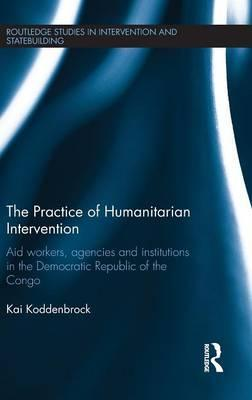 The Practice of Humanitarian Intervention