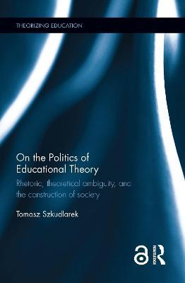 On the Politics of Educational Theory