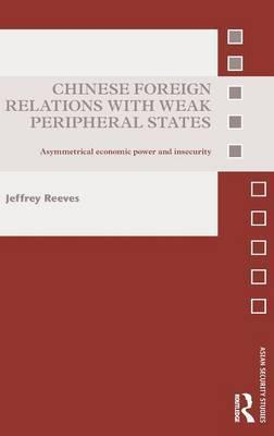 Chinese Foreign Relations with Weak Peripheral States