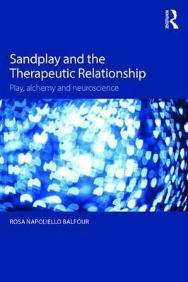 Sandplay and the Therapeutic Relationship Cover Image