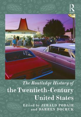The Routledge History of the Twentieth-Century United States