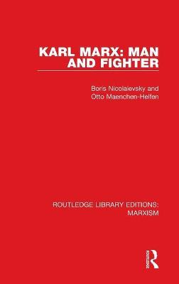 Karl Marx: Man and Fighter