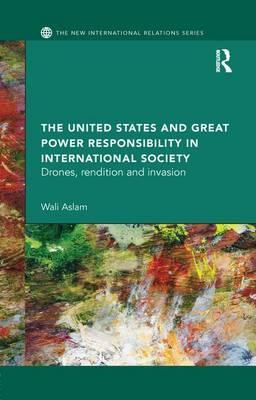 The United States and Great Power Responsibility in International Society